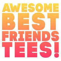awesomebestfriendstees